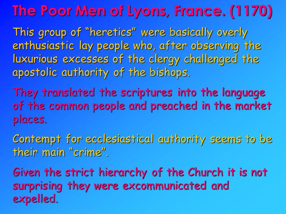 The Poor Men of Lyons, France.