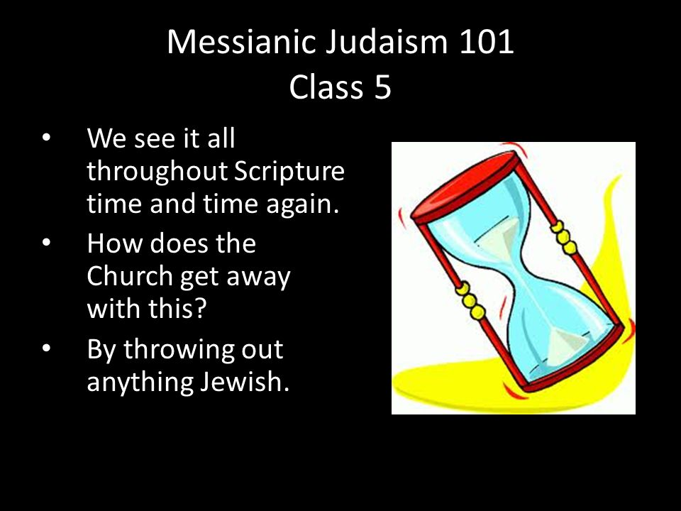 We see it all throughout Scripture time and time again. How does the Church get away with this? By throwing out anything Jewish. Messianic Judaism 101