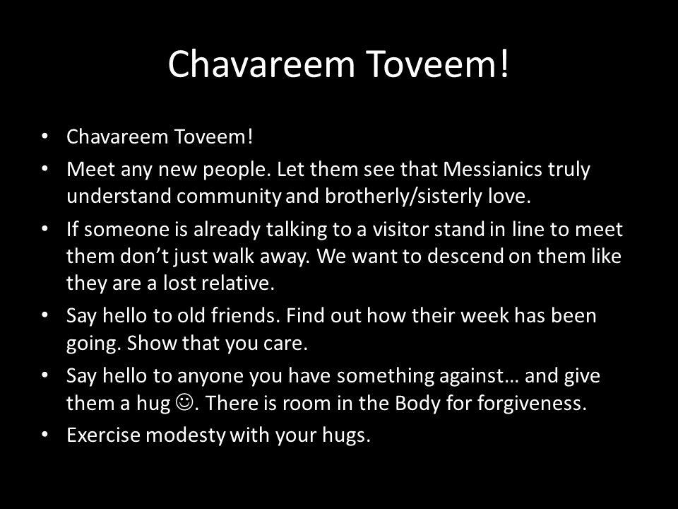 Chavareem Toveem. Meet any new people.