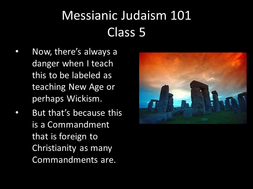Now, there's always a danger when I teach this to be labeled as teaching New Age or perhaps Wickism.