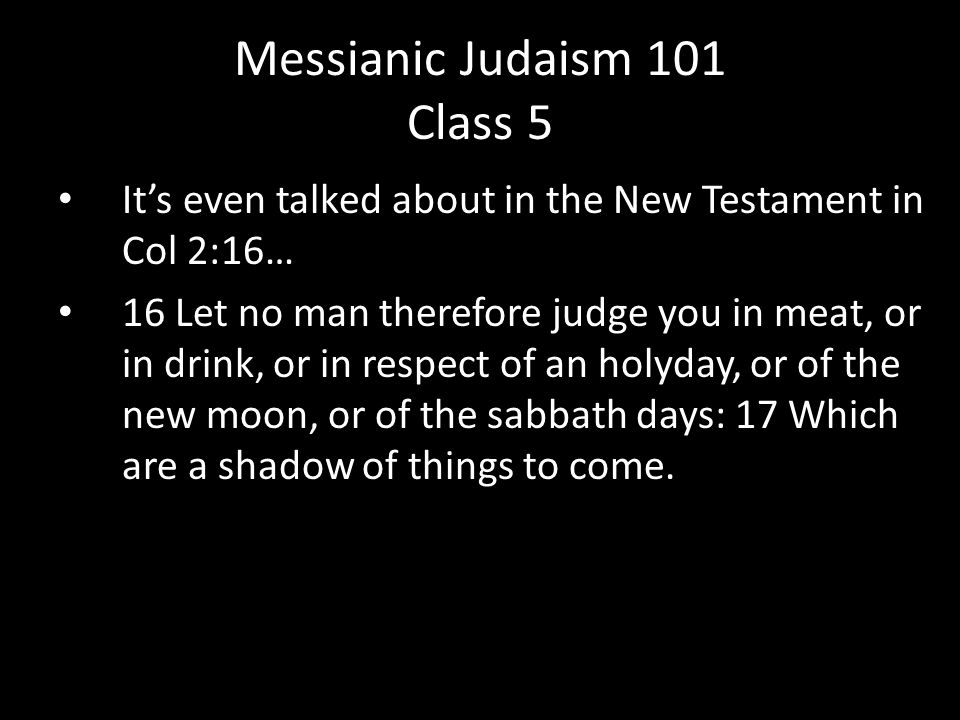 It's even talked about in the New Testament in Col 2:16… 16 Let no man therefore judge you in meat, or in drink, or in respect of an holyday, or of the new moon, or of the sabbath days: 17 Which are a shadow of things to come.