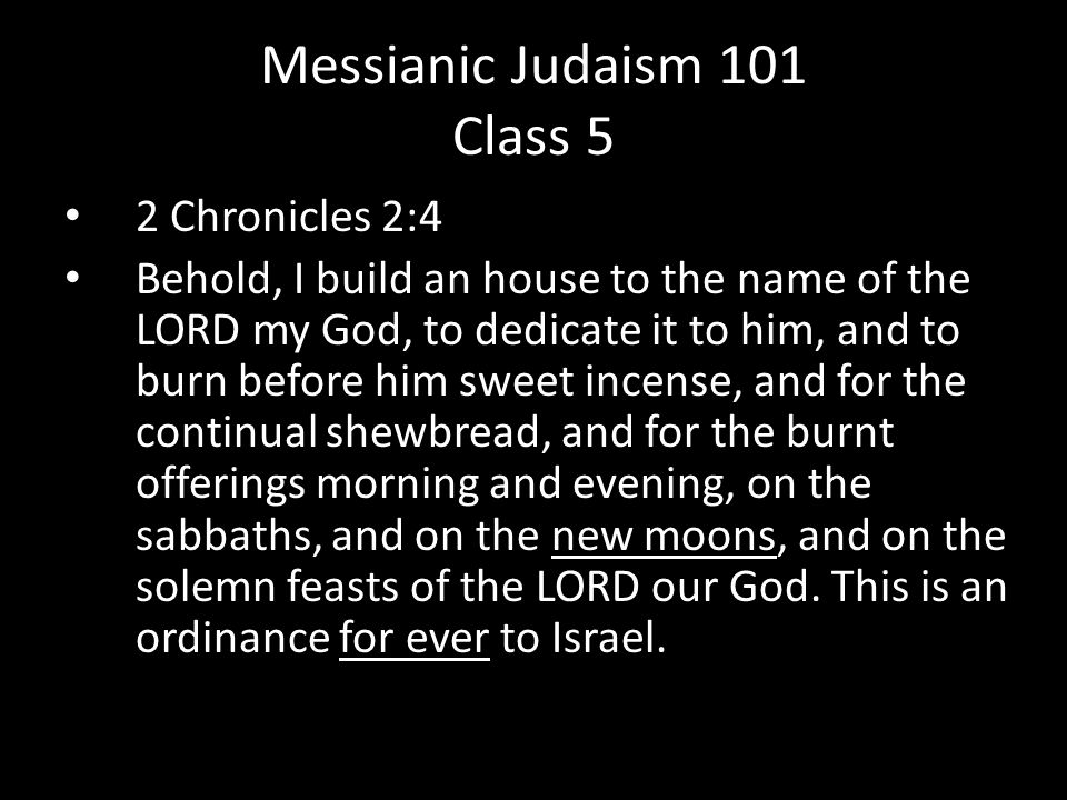 2 Chronicles 2:4 Behold, I build an house to the name of the LORD my God, to dedicate it to him, and to burn before him sweet incense, and for the con