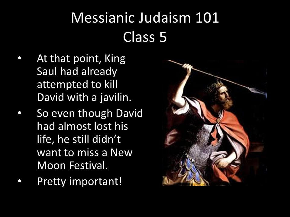 At that point, King Saul had already attempted to kill David with a javilin. So even though David had almost lost his life, he still didn't want to mi