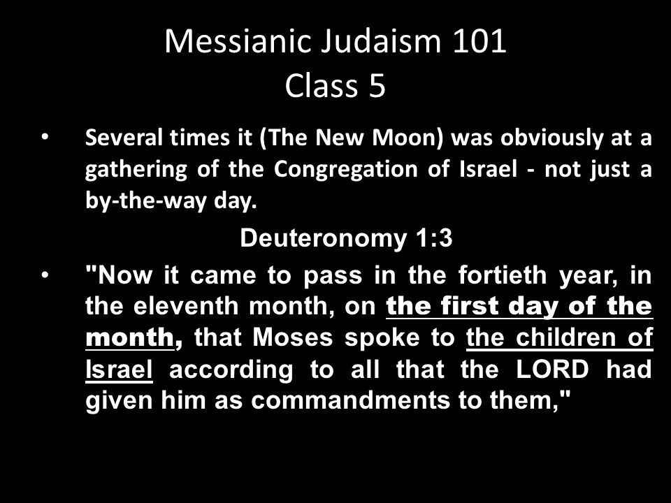 Several times it (The New Moon) was obviously at a gathering of the Congregation of Israel - not just a by-the-way day.