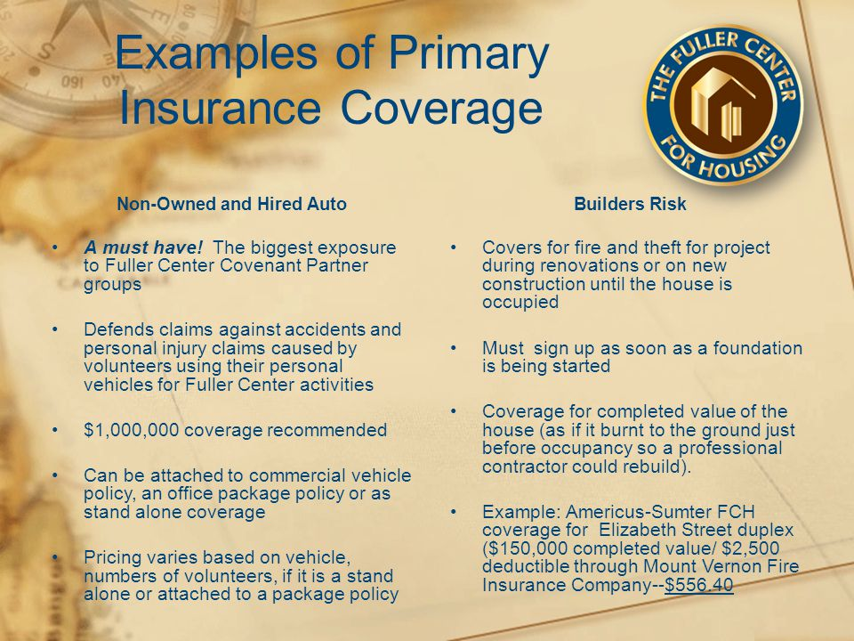 Examples of Primary Insurance Coverage Non-Owned and Hired Auto A must have.