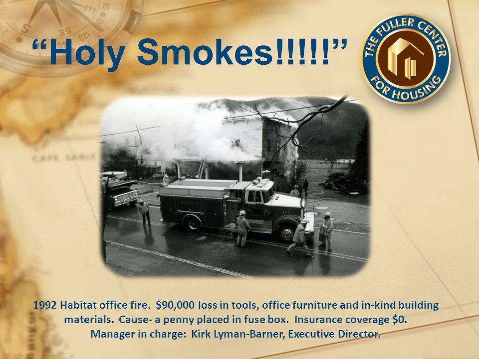 Holy Smokes!!!!! 1992 Habitat office fire.