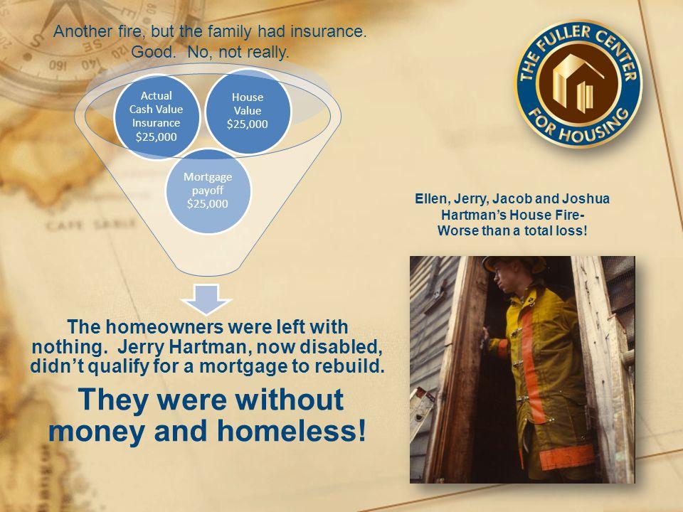 Ellen, Jerry, Jacob and Joshua Hartman's House Fire- Worse than a total loss.