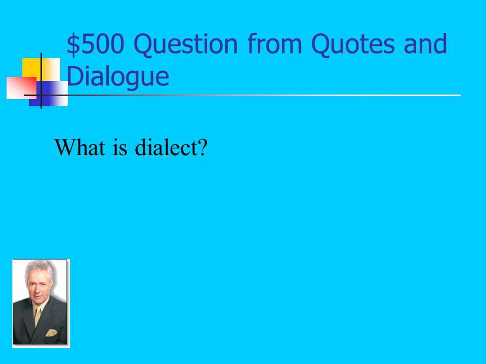 $500 Answer from Quotes and Dialogue Ain't y'all something.