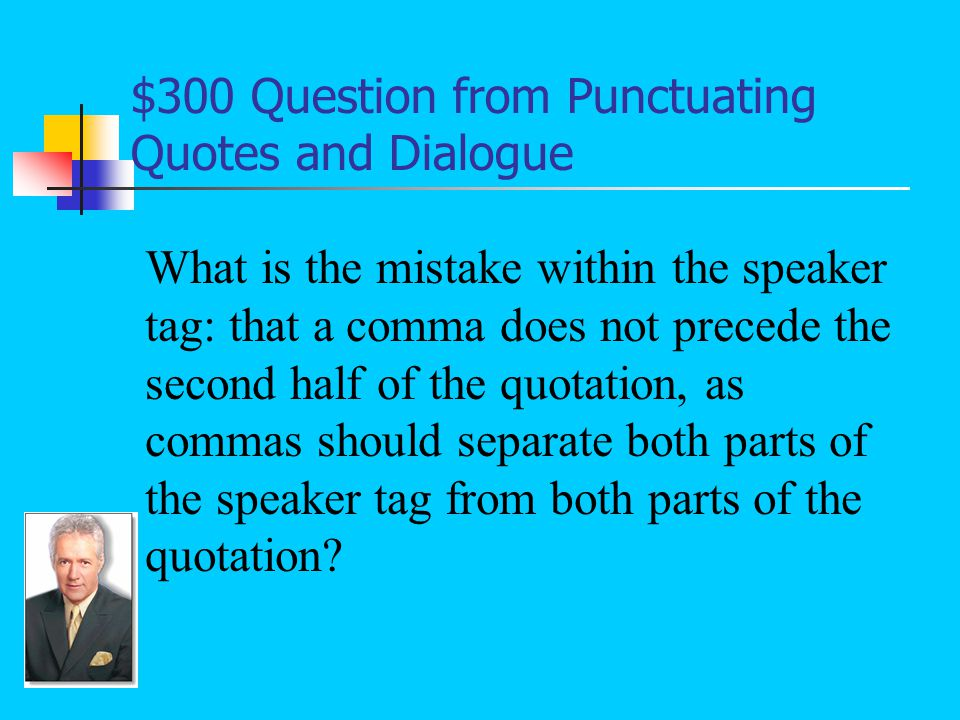 $300 Answer from Punctuating Quotes and Dialogue I told you to go back to bed, said Mama and I don't plan to say it again before I get my switch!