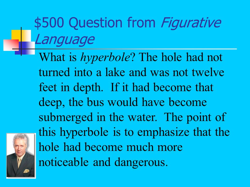 $500 Answer from Figurative Language Expecting to see the yard-wide ditch we had dug at noon, we were not prepared for the twelve-foot lake which glimmered up at us (Taylor 53).