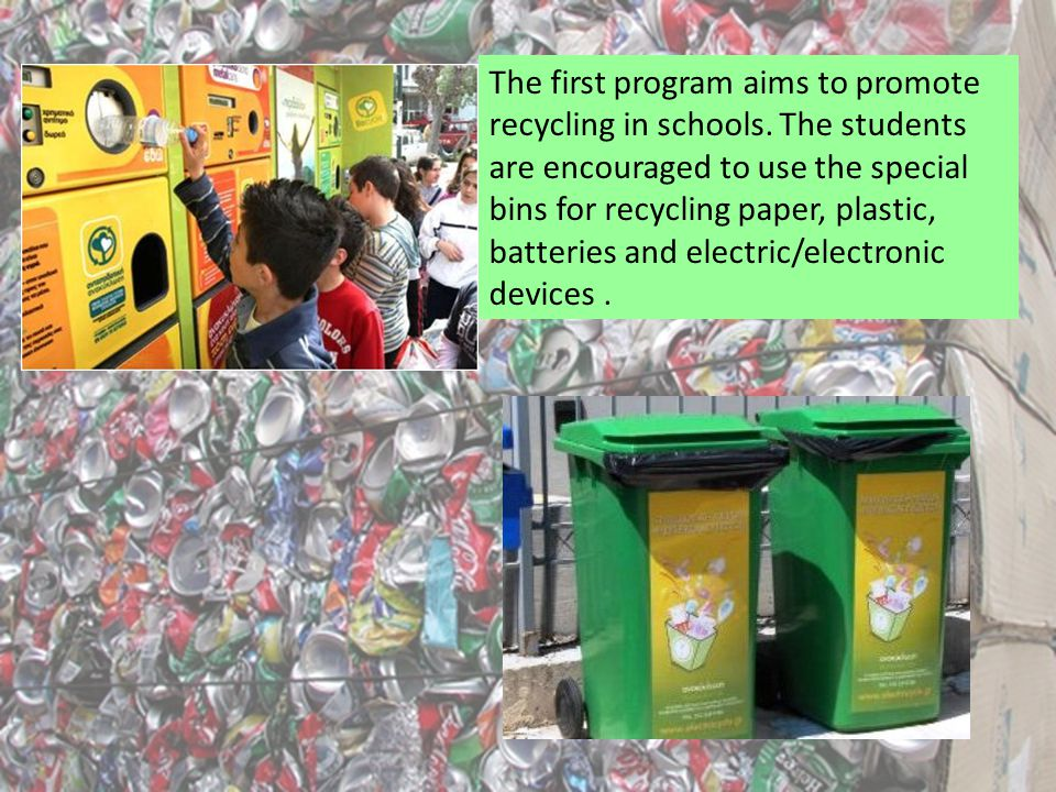 The first program aims to promote recycling in schools.