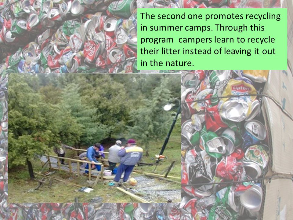 The second one promotes recycling in summer camps.