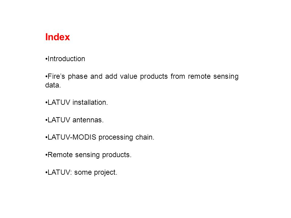 Index Introduction Fire's phase and add value products from remote sensing data.