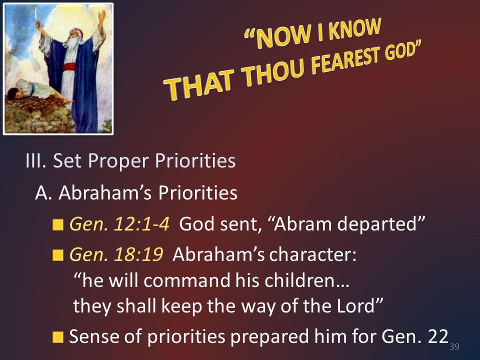 III. Set Proper Priorities A. Abraham's Priorities Gen.