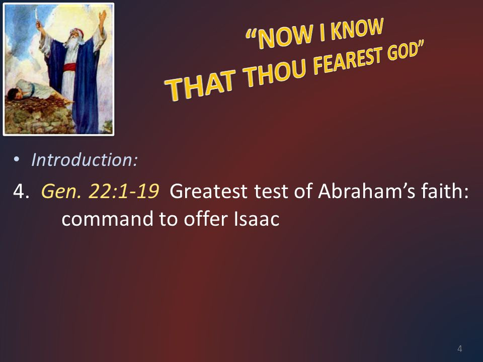 Introduction: 4. Gen. 22:1-19 Greatest test of Abraham's faith: command to offer Isaac 4