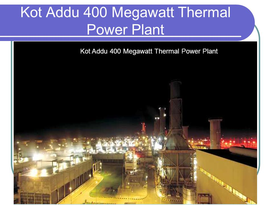 Kot Addu 400 Megawatt Thermal Power Plant