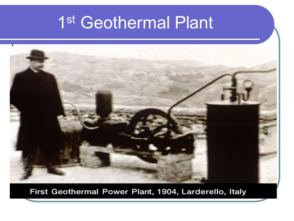 1 st Geothermal Plant