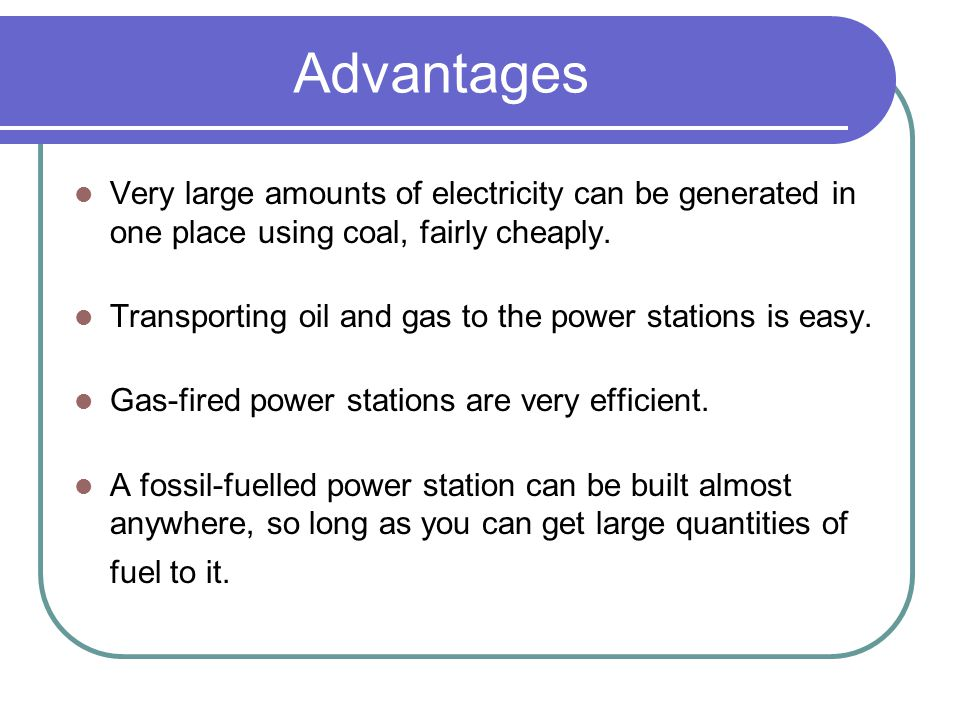 Disadvantages Basically, the main drawback of fossil fuels is pollution.