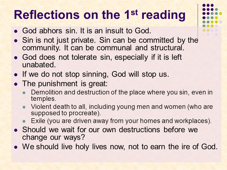 Reflections on the 1 st reading God abhors sin. It is an insult to God.