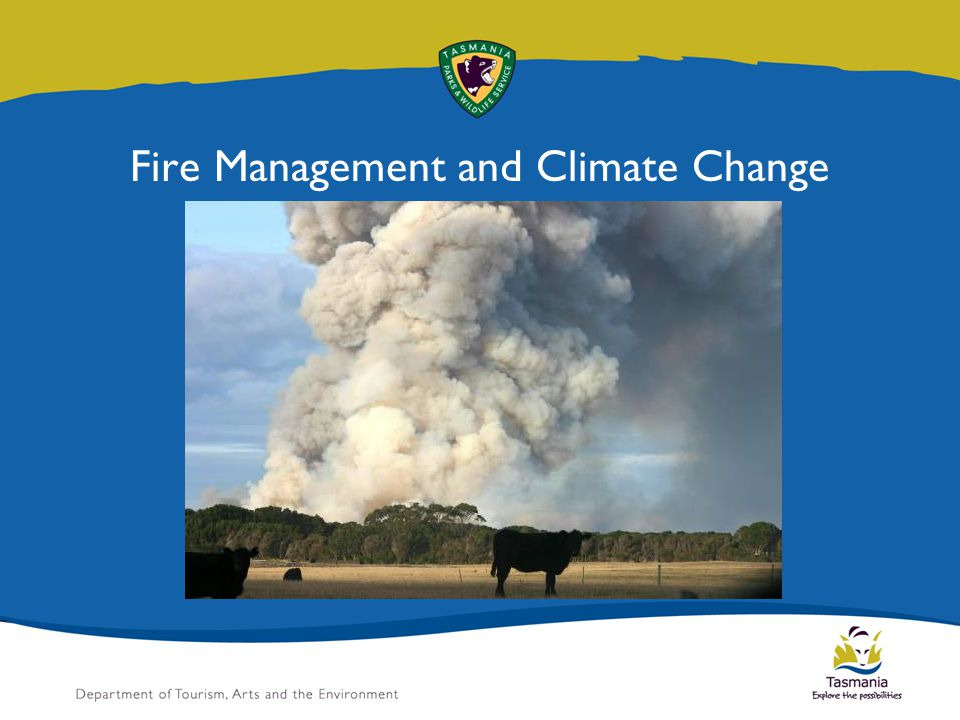 Fire climate factors Past climate change Projected climate change King Island Fire Management adaptation Slide title sits here Introduction