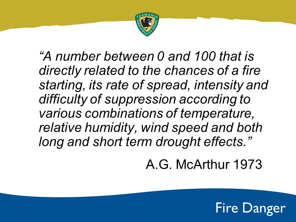 Fire Danger: Rainfall – prolonged summer drought Humidity – dry air Wind Lightning ignitions Fire Climate Factors