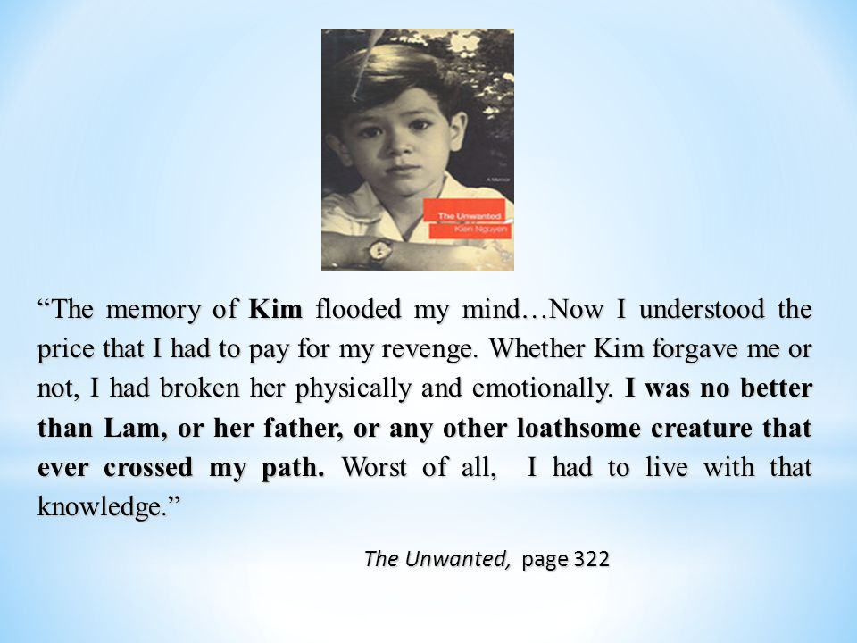 The memory of Kim flooded my mind…Now I understood the price that I had to pay for my revenge.