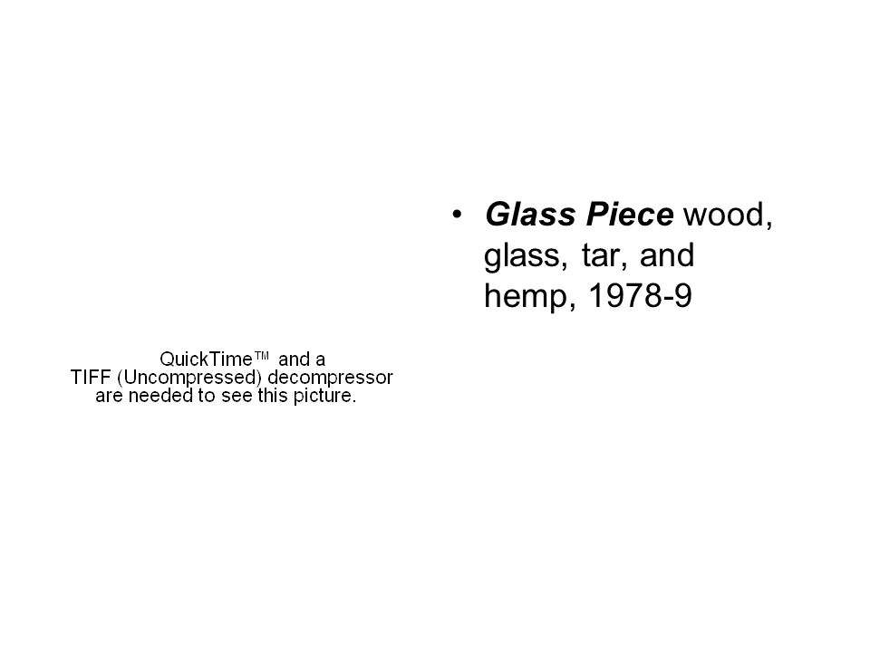 Glass Piece wood, glass, tar, and hemp, 1978-9