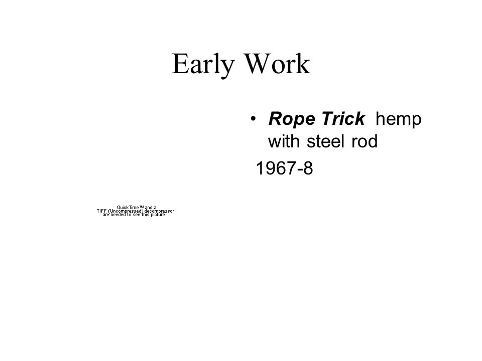 Early Work Rope Trick hemp with steel rod 1967-8