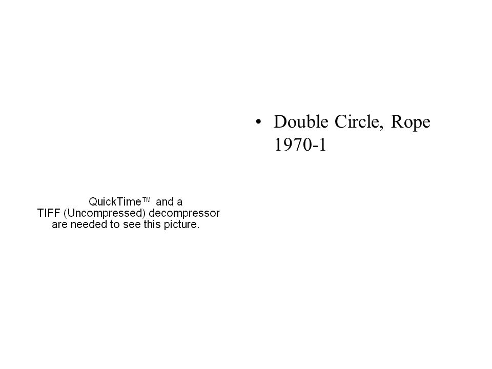 Double Circle, Rope 1970-1
