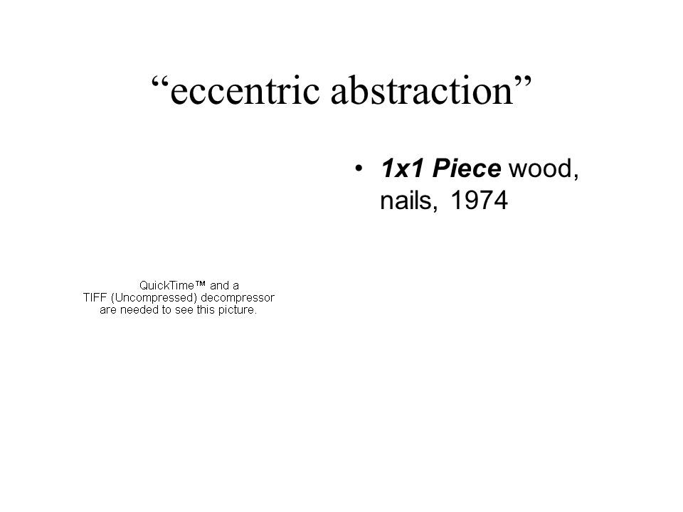 """eccentric abstraction"" 1x1 Piece wood, nails, 1974"