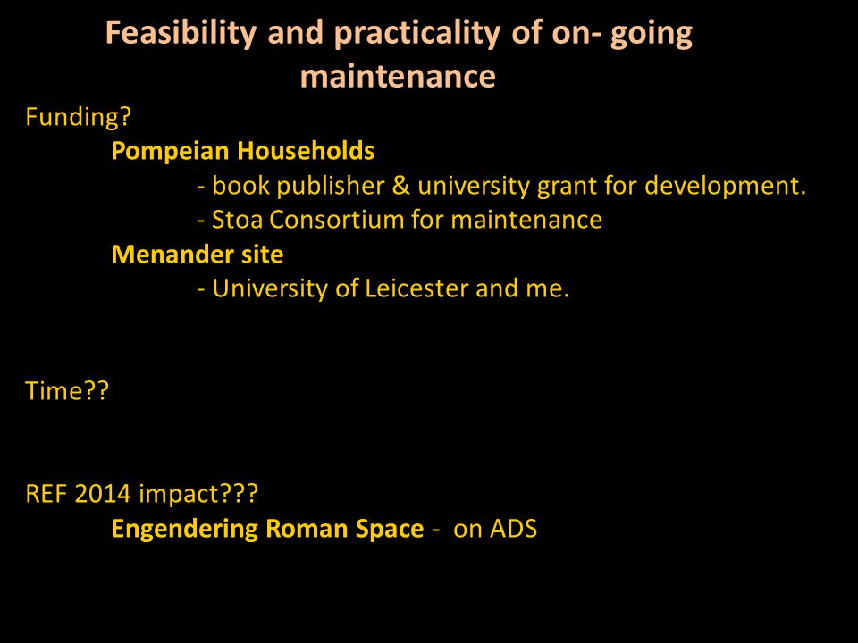 Feasibility and practicality of on- going maintenance Funding.