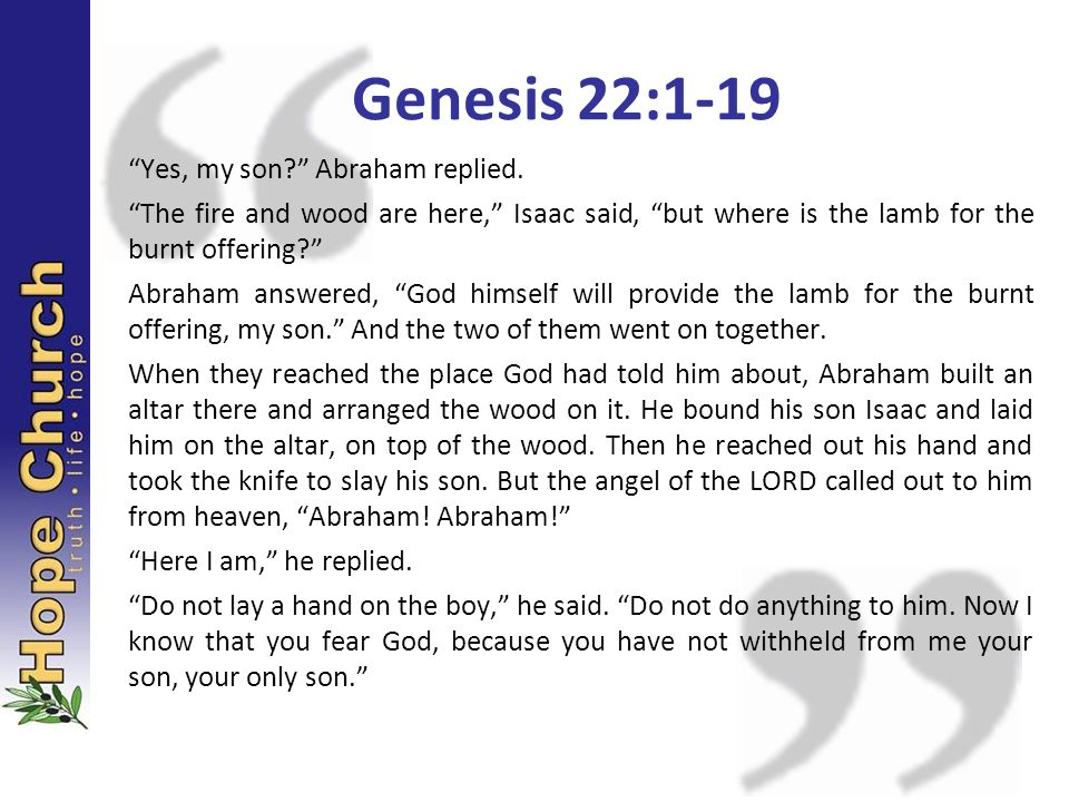 Abraham looked up and there in a thicket he saw a ram caught by its horns.