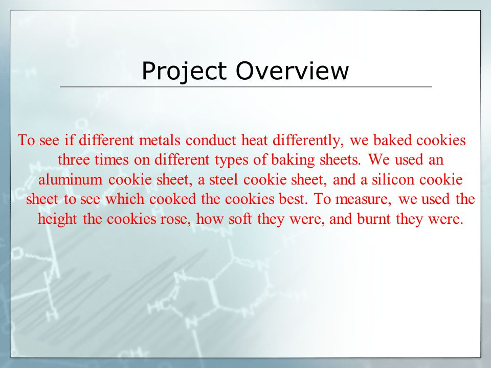 Works Cited  Cookies: Can You Blame the Burnt Ones On the Cookie Sheet? Science Fair Project Ideas, Answers, & Tools.