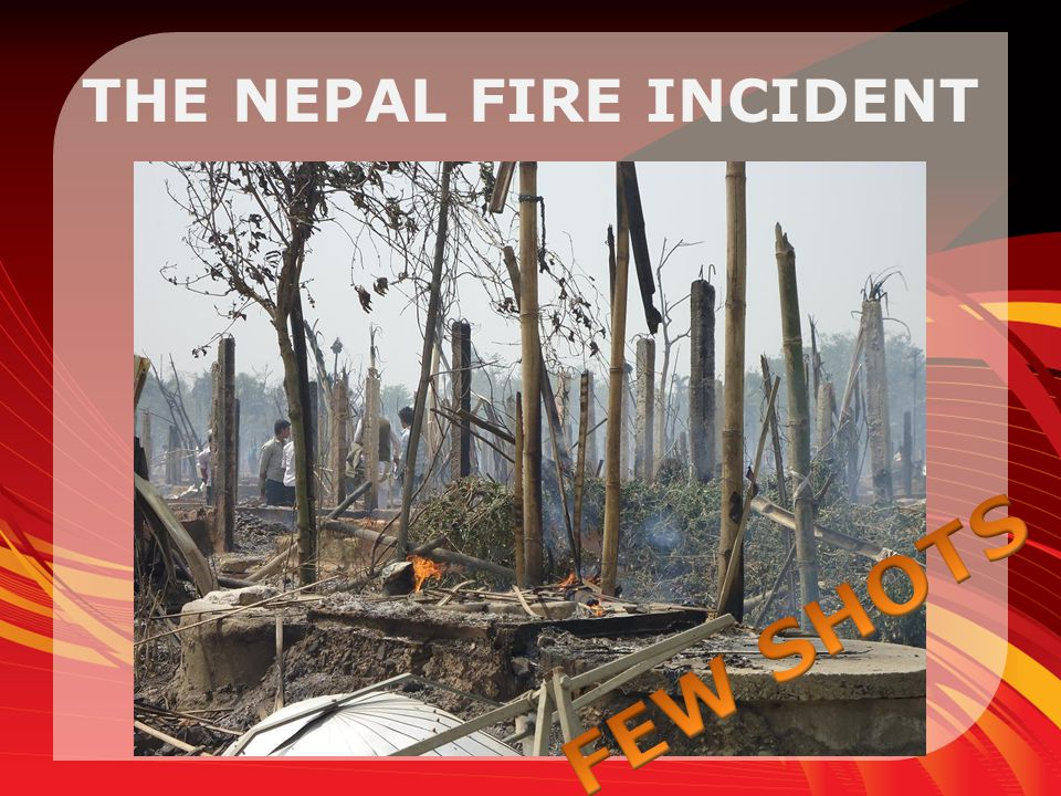 THE NEPAL FIRE INCIDENT