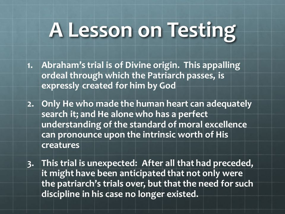 A Lesson on Testing 1.1.Abraham's trial is of Divine origin.