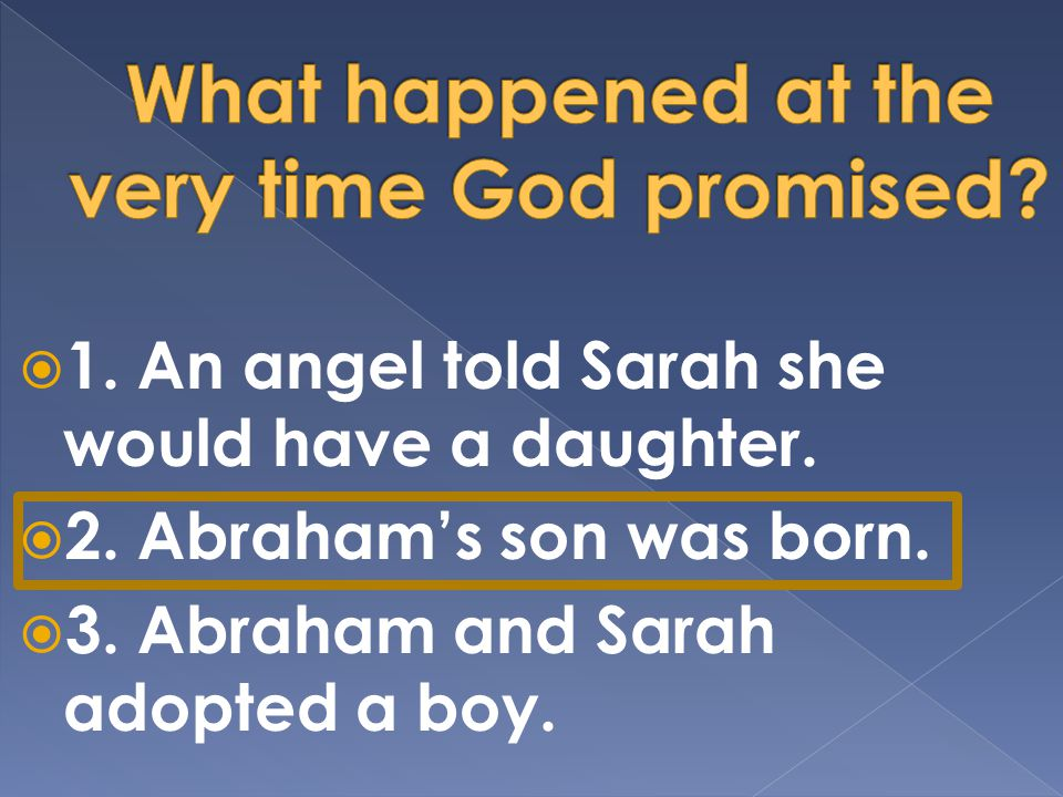  1. An angel told Sarah she would have a daughter.