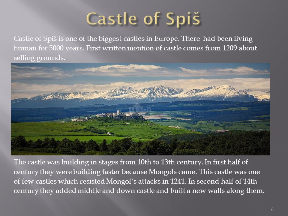 Castle of Spiš is one of the biggest castles in Europe.