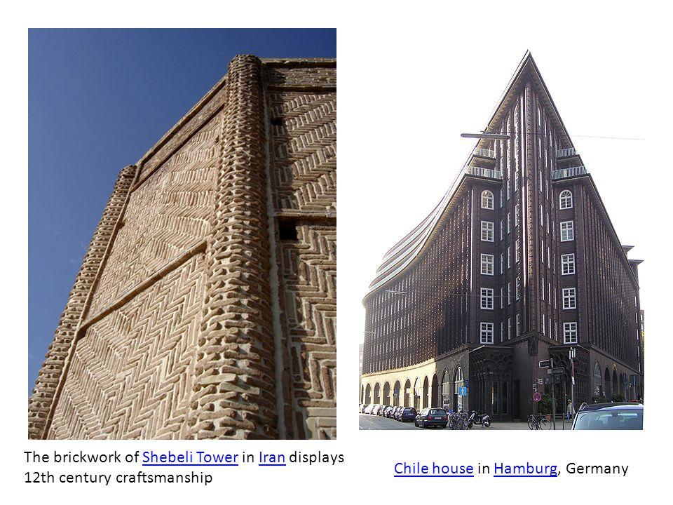 Chile houseChile house in Hamburg, GermanyHamburg The brickwork of Shebeli Tower in Iran displays 12th century craftsmanshipShebeli TowerIran