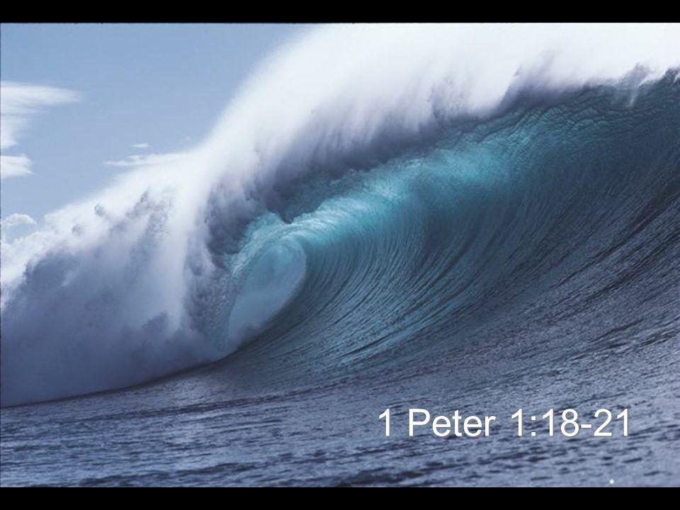 1 Peter 1:18-21