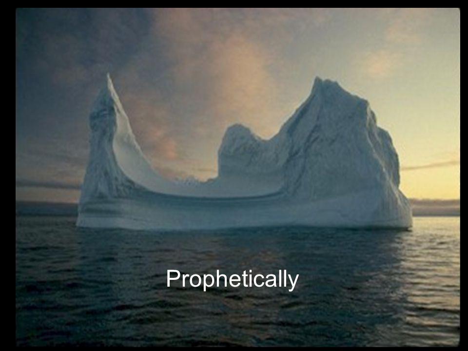 Prophetically