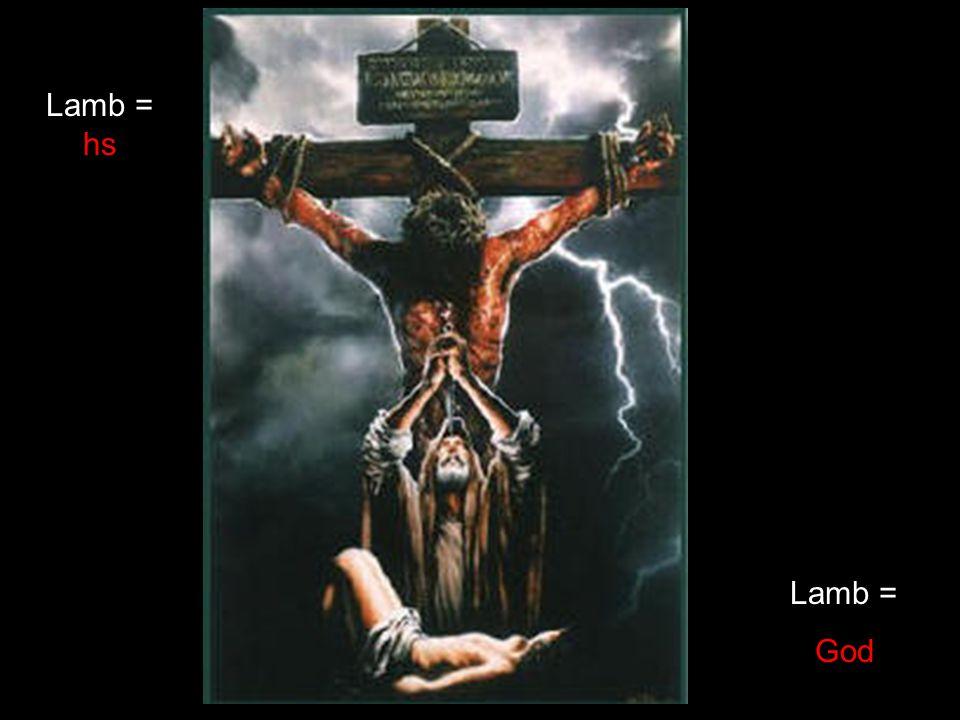 Lamb = hs Lamb = God