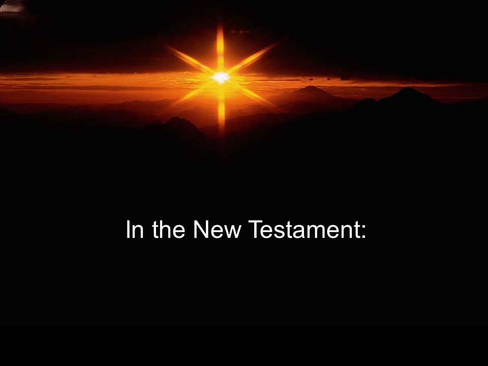 In the New Testament: