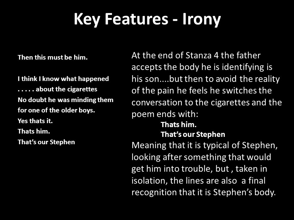 Key Features - Irony Then this must be him. I think I know what happened.....