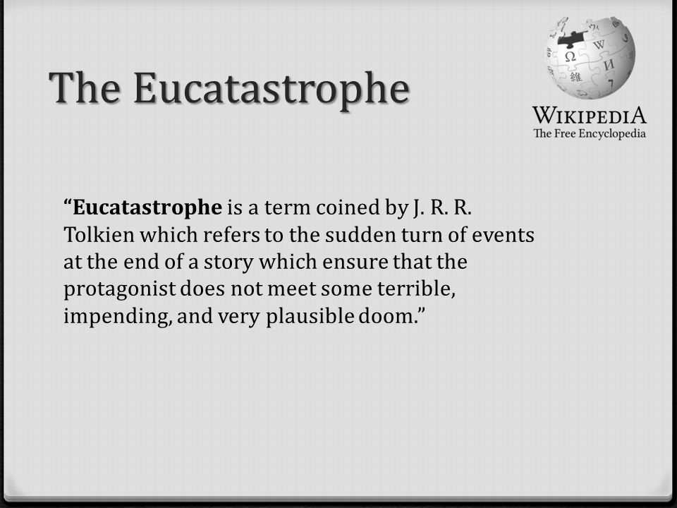 The Eucatastrophe Eucatastrophe is a term coined by J.