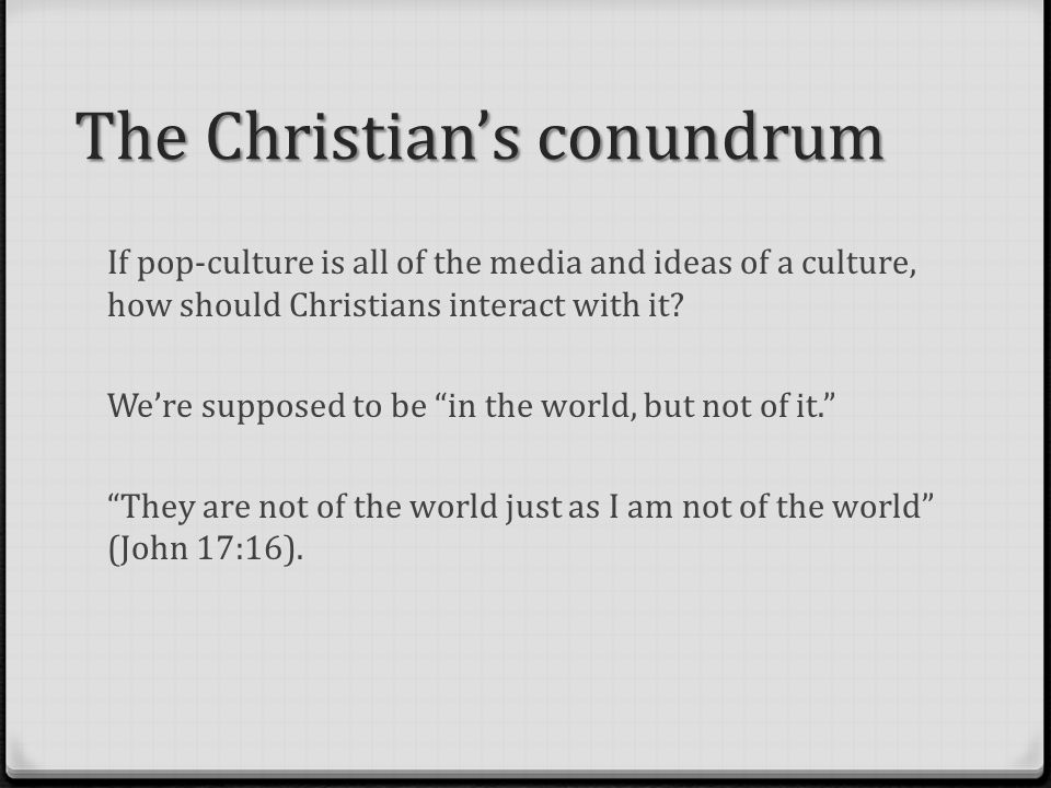 If pop-culture is all of the media and ideas of a culture, how should Christians interact with it.