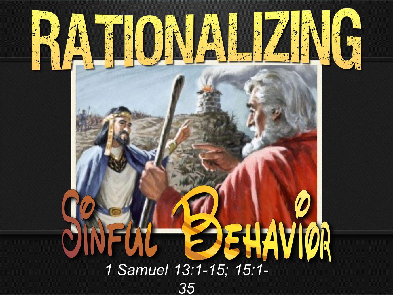 1 Samuel 13:1-15; 15:1- 35