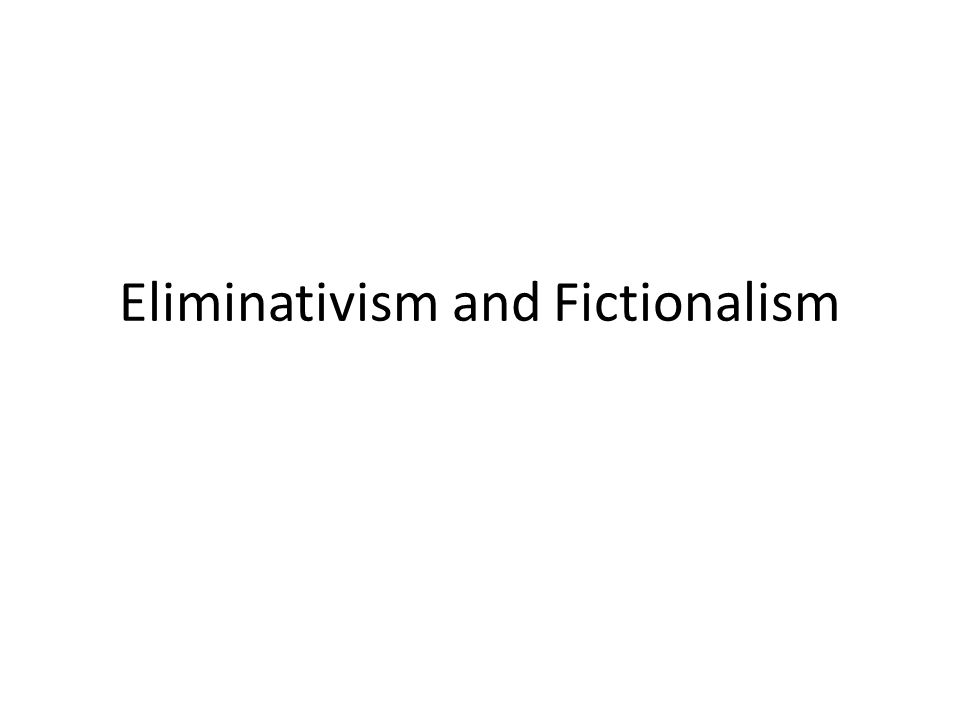 Eliminativism and Fictionalism