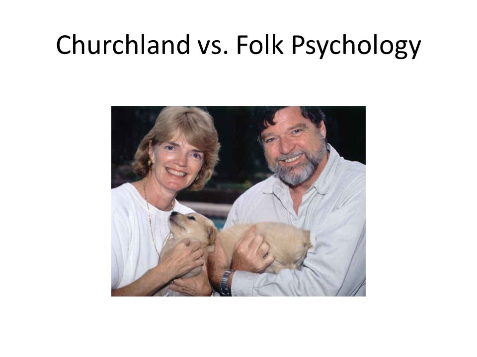 Churchland vs. Folk Psychology