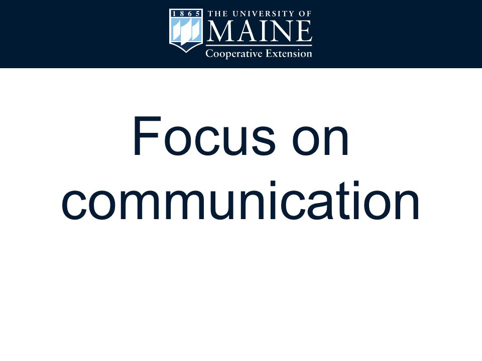 Focus on communication