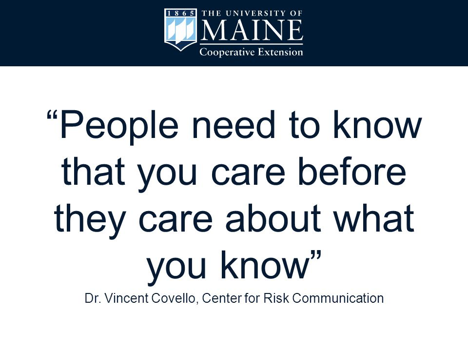 """""""People need to know that you care before they care about what you know"""" Dr. Vincent Covello, Center for Risk Communication"""